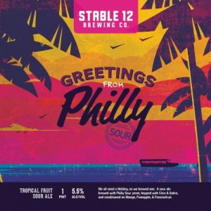Greetings From Philly Sour Ale Stable 12 Brewing Co